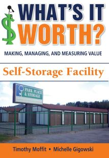 What's It Worth? Making, Managing, and Measuring Value: Self-Storage Facility***