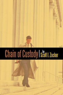 Chain of Custody Novel Scott Zucker***