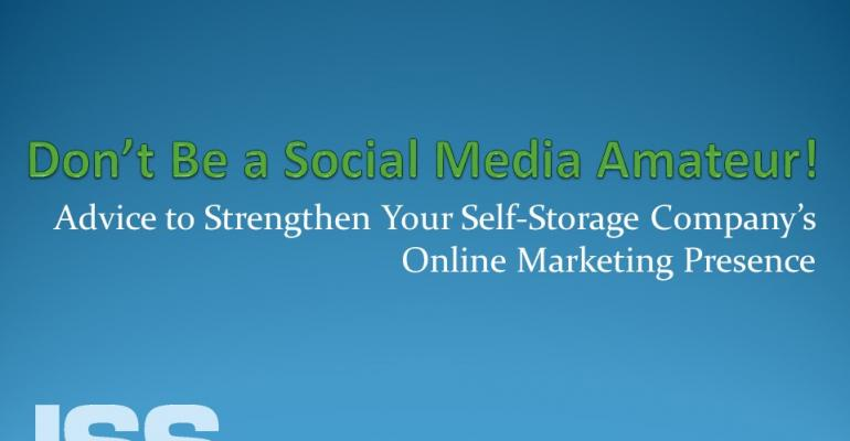 Don't Be a Social Media Amateur! Advice to Strengthen Your Self-Storage Company's Online Marketing Presence